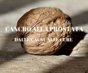 Cancro alla Prostata: 4 Cause Insospettabili e Loro Cure